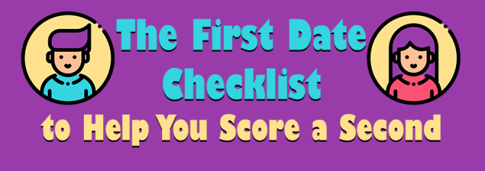 The First Date Checklist To Help You Score A Second
